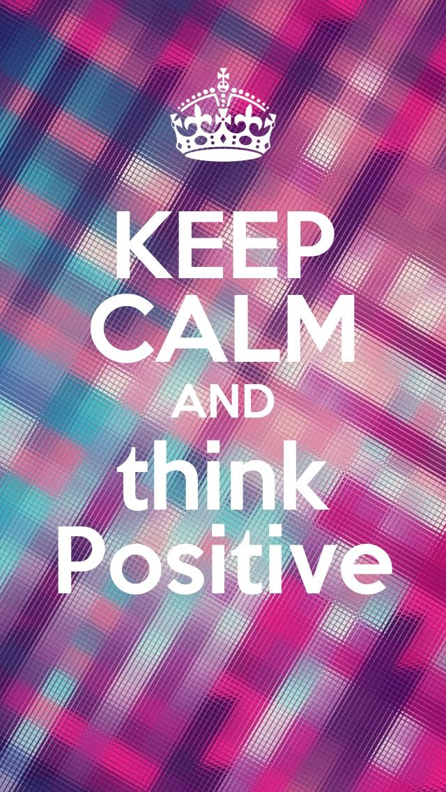 Keep Calm And Think Positive Iphone 5s Wallpaper Best Iphone Wallpapers Iphone Wallpaper