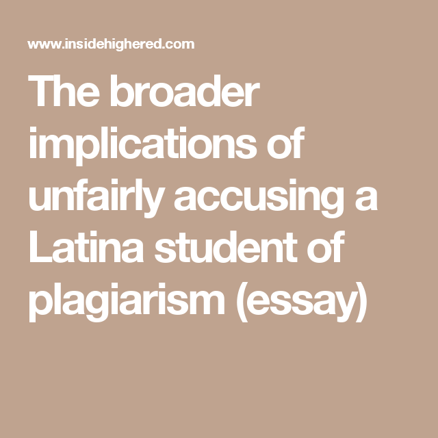 Federalism Essay Paper The Broader Implications Of Unfairly Accusing A Latina Student Of Plagiarism  Essay Learning English Essay Example also Essay Papers For Sale The Broader Implications Of Unfairly Accusing A Latina Student Of  Essay On Good Health