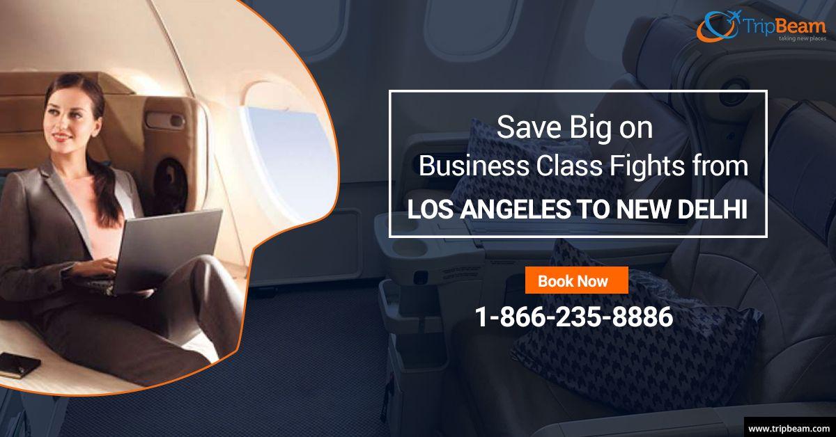 Cheap Business Class Flight Tickets From Los Angeles To New Delhi Business Class Flight Business Class Flight Ticket