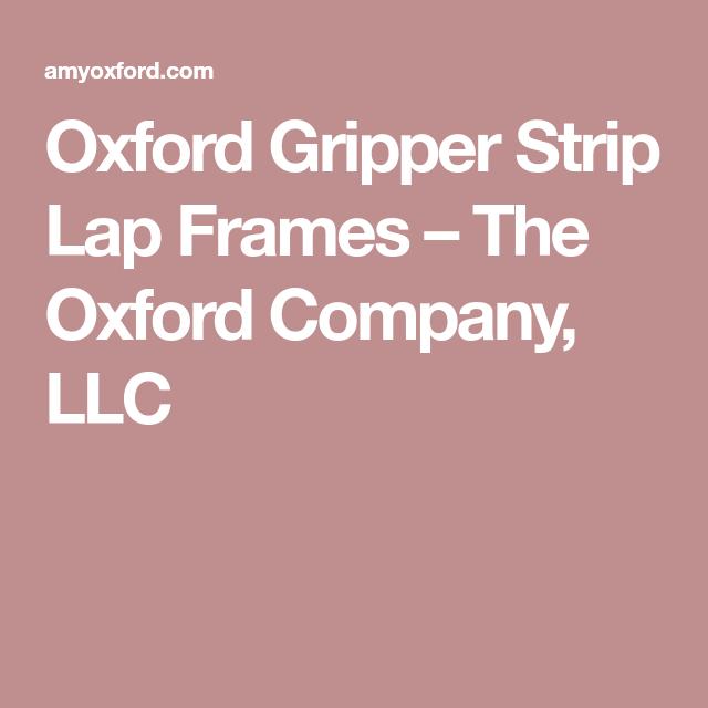 Oxford Gripper Strip Lap Frames – The Oxford Company, LLC