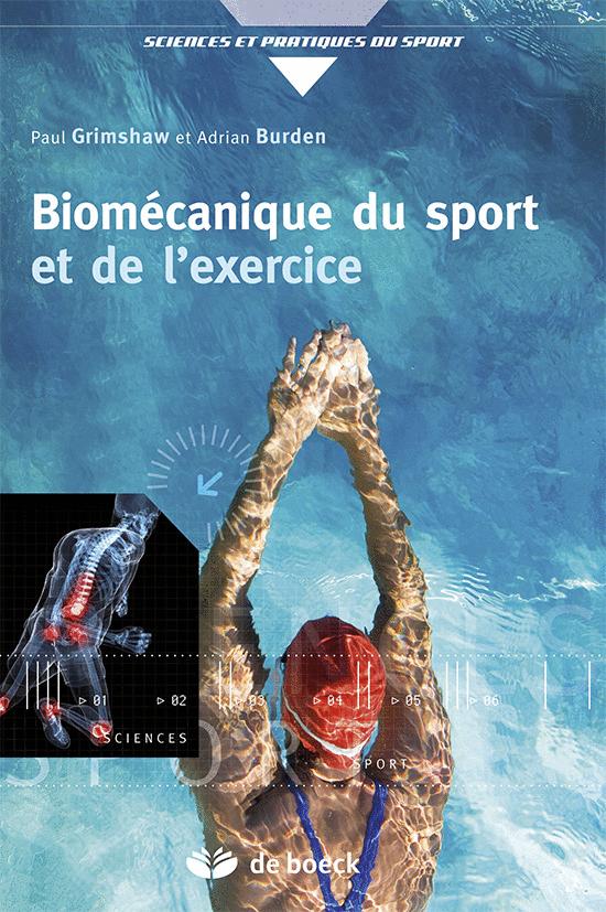 Biomécanique du sport et de l'exercice  by Grimshaw P and Burden A - De Boeck