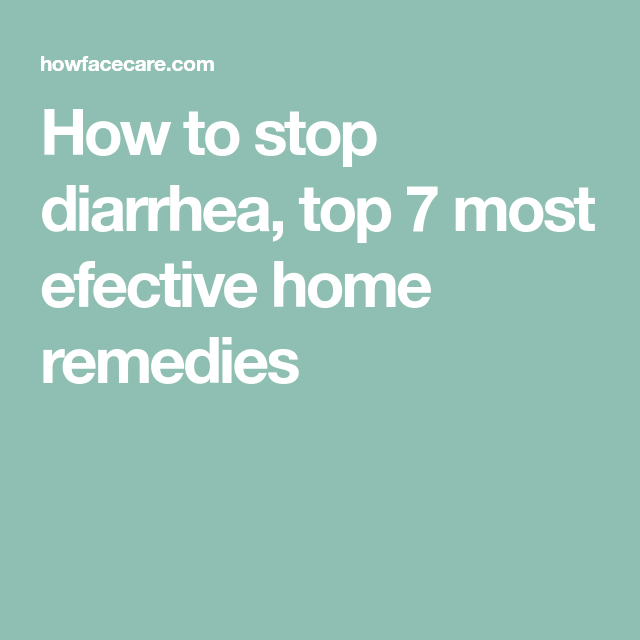 How To Stop Diarrhea, Top 7 Most Efective Home Remedies