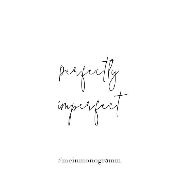 perfect imperfect Zitat, englisch, kurz, nachdenken ...