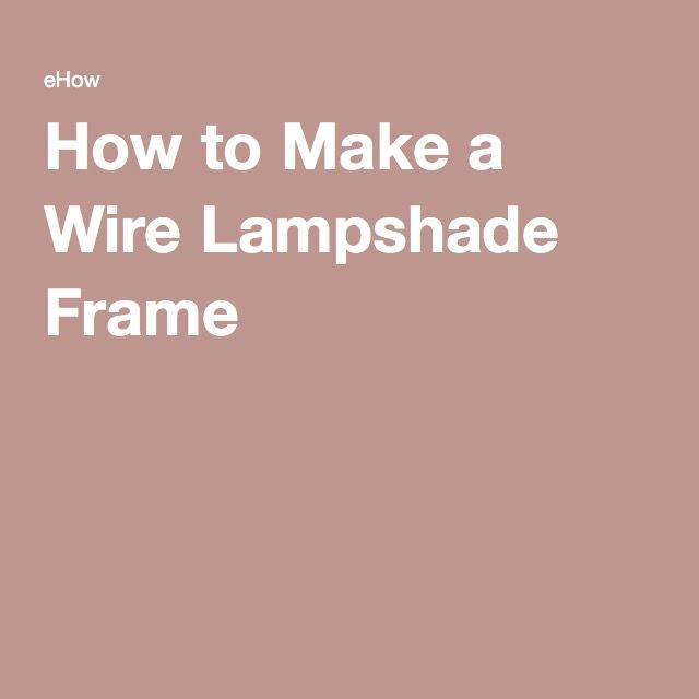 How to make a wire lampshade frame wire lampshade household items how to make a wire lampshade frame ehow keyboard keysfo Image collections