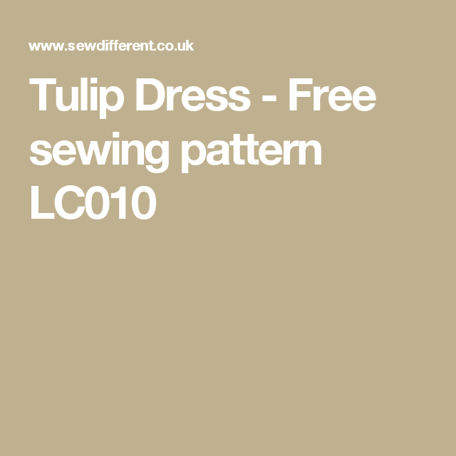 Tulip Dress - Free sewing pattern LC010 | Sewing patterns | Pinterest