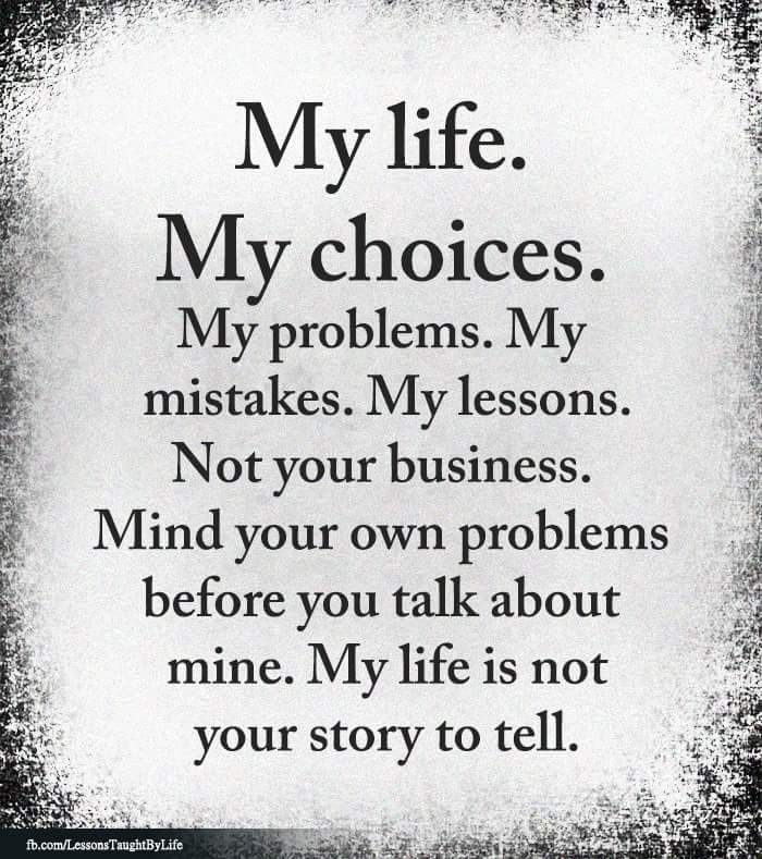 Quotes Fyi My Life My Choices Choices Quotes Wise Quotes Deep Thought Quotes