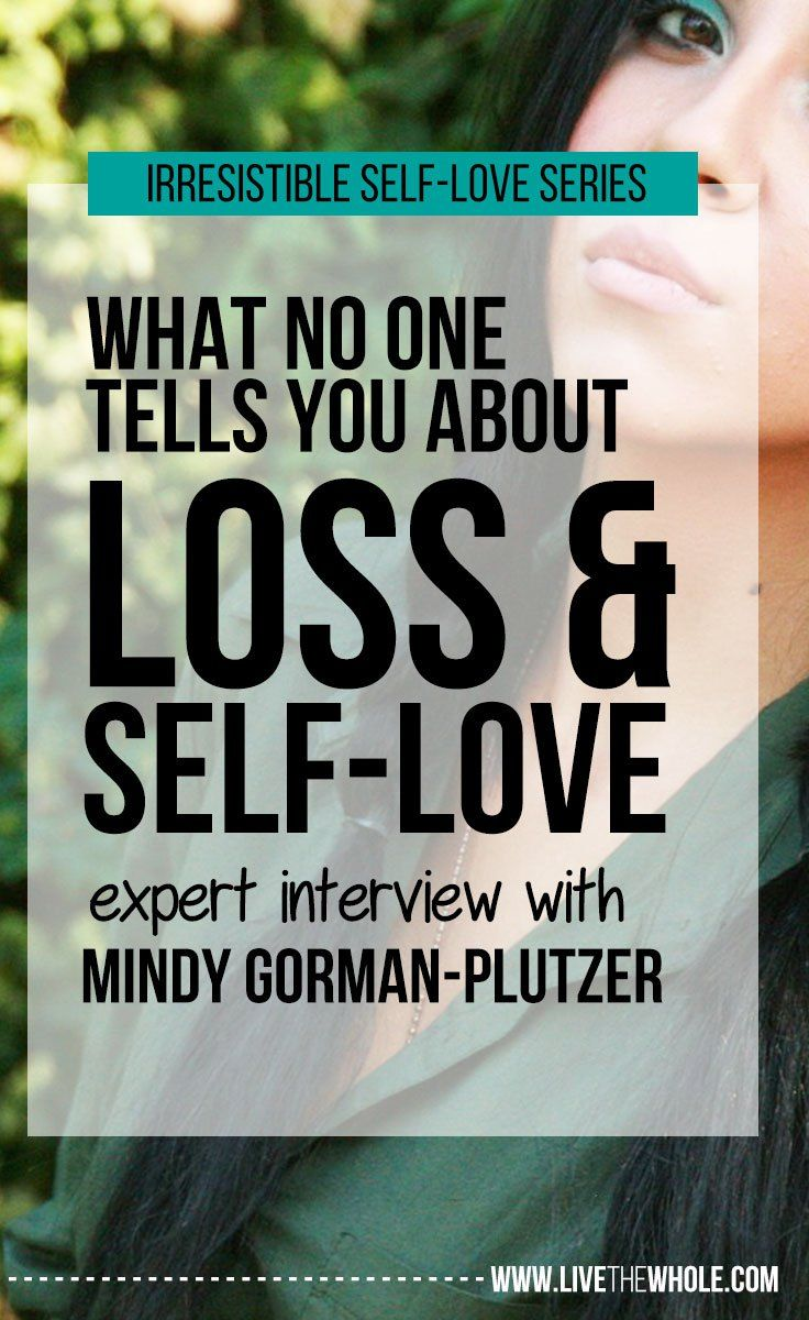 What No One Tells You About Loss And Self Love Live Your Whole