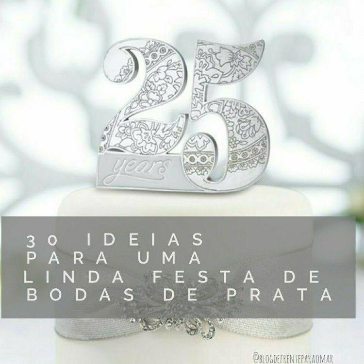 30 Ideias Para Uma Linda Festa De Bodas De Prata Com Imagens
