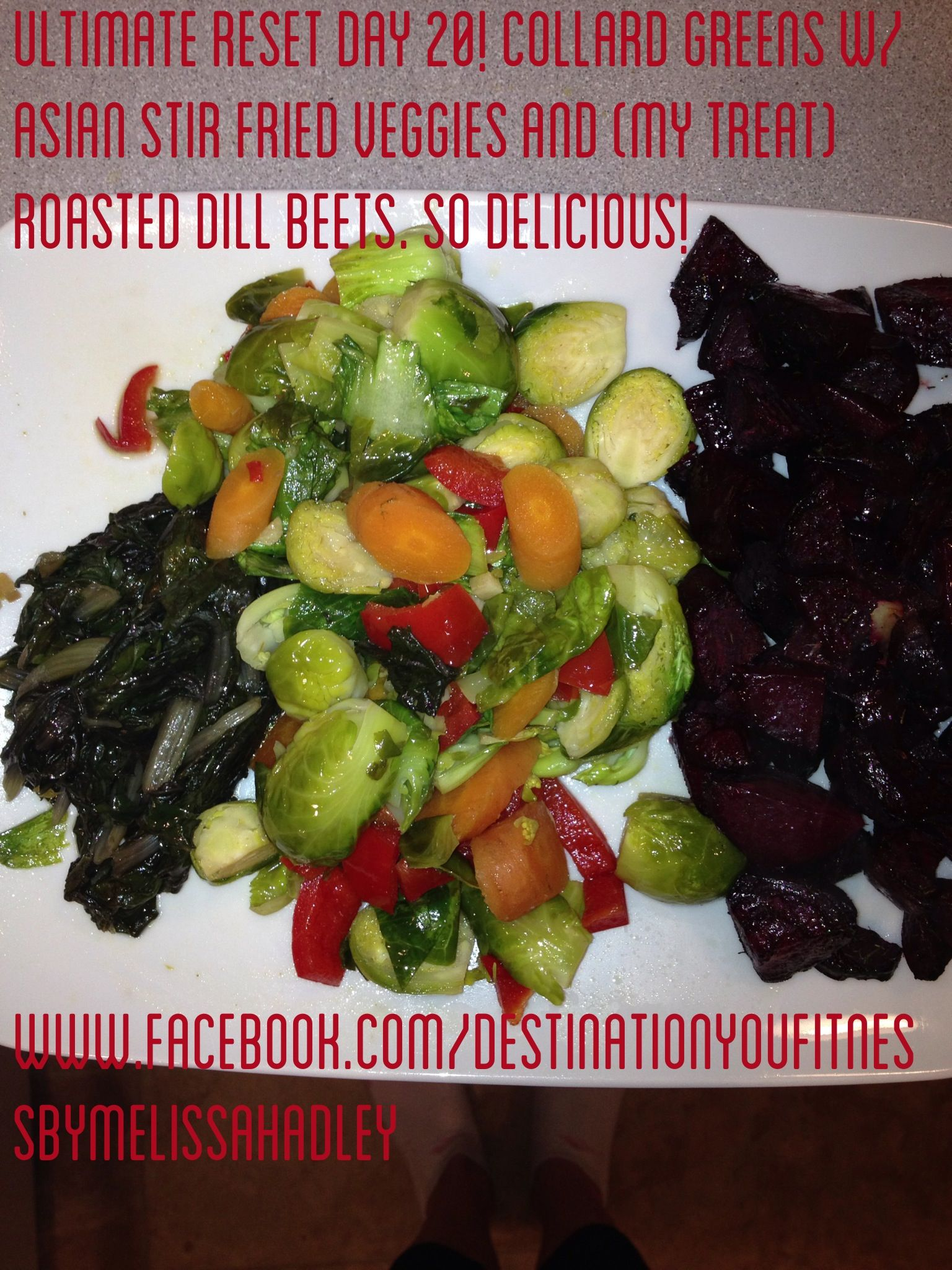 Day 20 of the Ultimate Reset! Do flipping delicious! Mediterranean beets with some dill, Asian stir fried veggies and braised collard greens....ahhh love! www.facebook.com/destinationyoufitnessbymelissahadley www.myultimatereset.com/gettingitback4