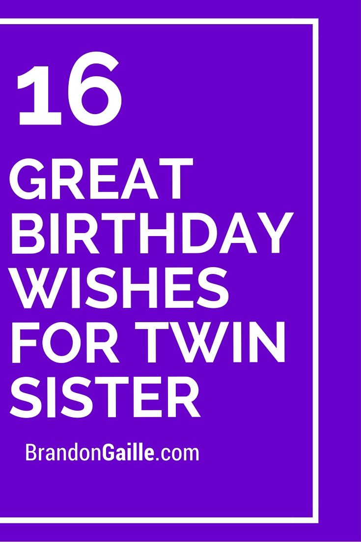 16 Great Birthday Wishes For Twin Sister Card Sentiments All
