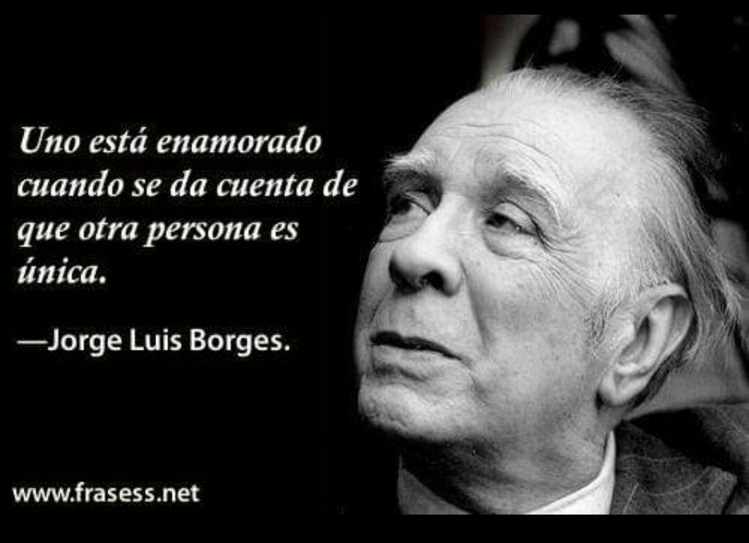 Pin De Alondra Lopez En Enamorado Pinterest Jorge Luis Borges
