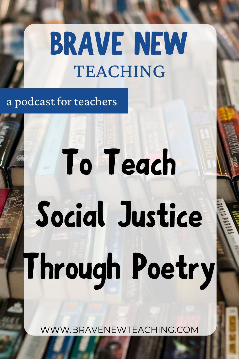 To Teach Social Justice Through Poetry [S1 E21] — Brave