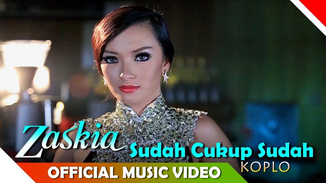 Zaskia Gotik - Sudah Cukup Sudah Koplo Version - Official Music ...