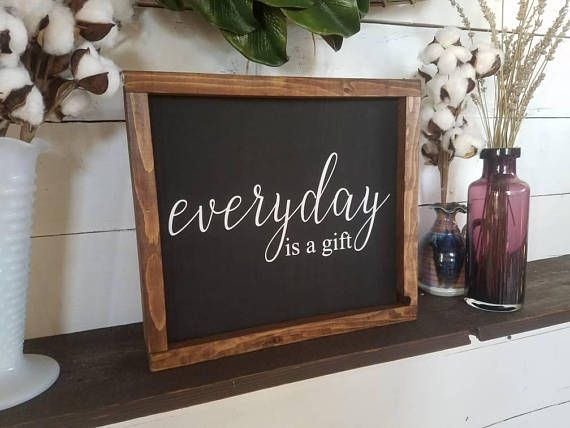 Hey, I found this really awesome Etsy listing at https://www.etsy.com/listing/554682810/everyday-is-a-gift-inspirational-quotes