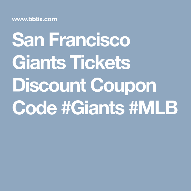 San Francisco Giants Tickets Discount Coupon Code Giants Mlb Giants Tickets Discount Codes Coupon San Francisco Giants