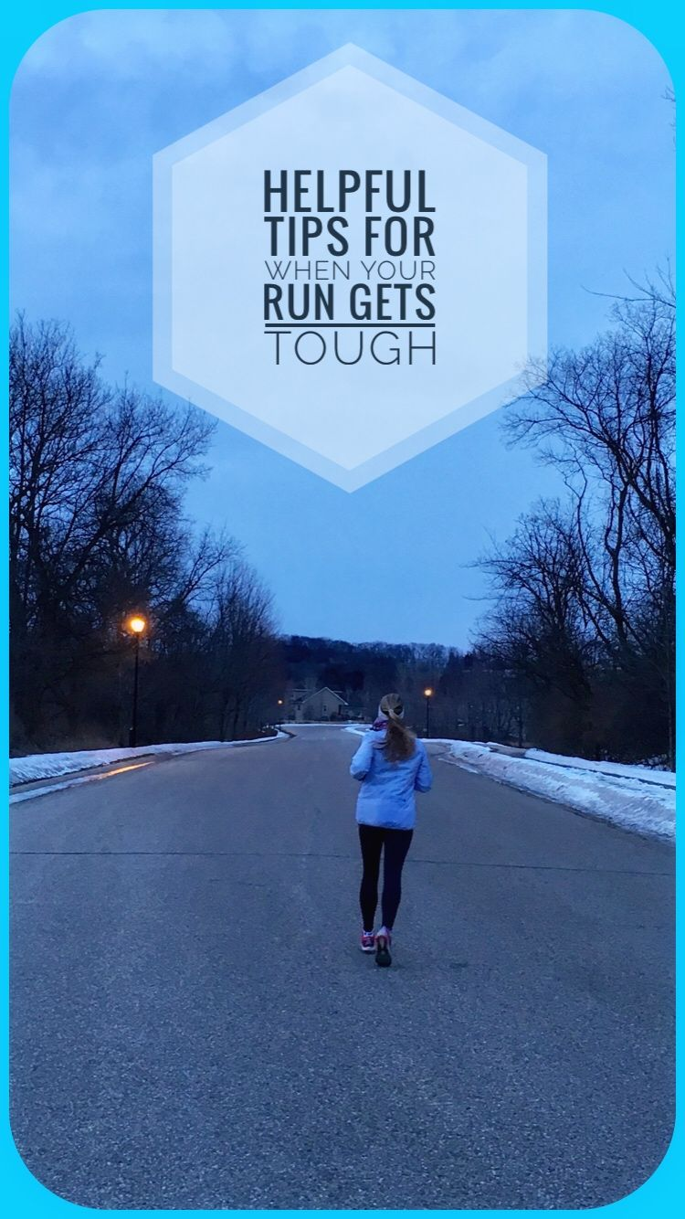 Tips for when your run gets TOUGH