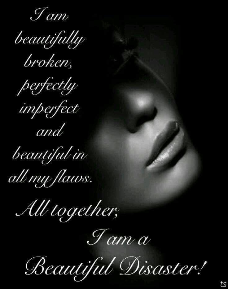 I M A Beautiful Disaster Beautiful Women Quotes Woman Quotes She Quotes Beauty