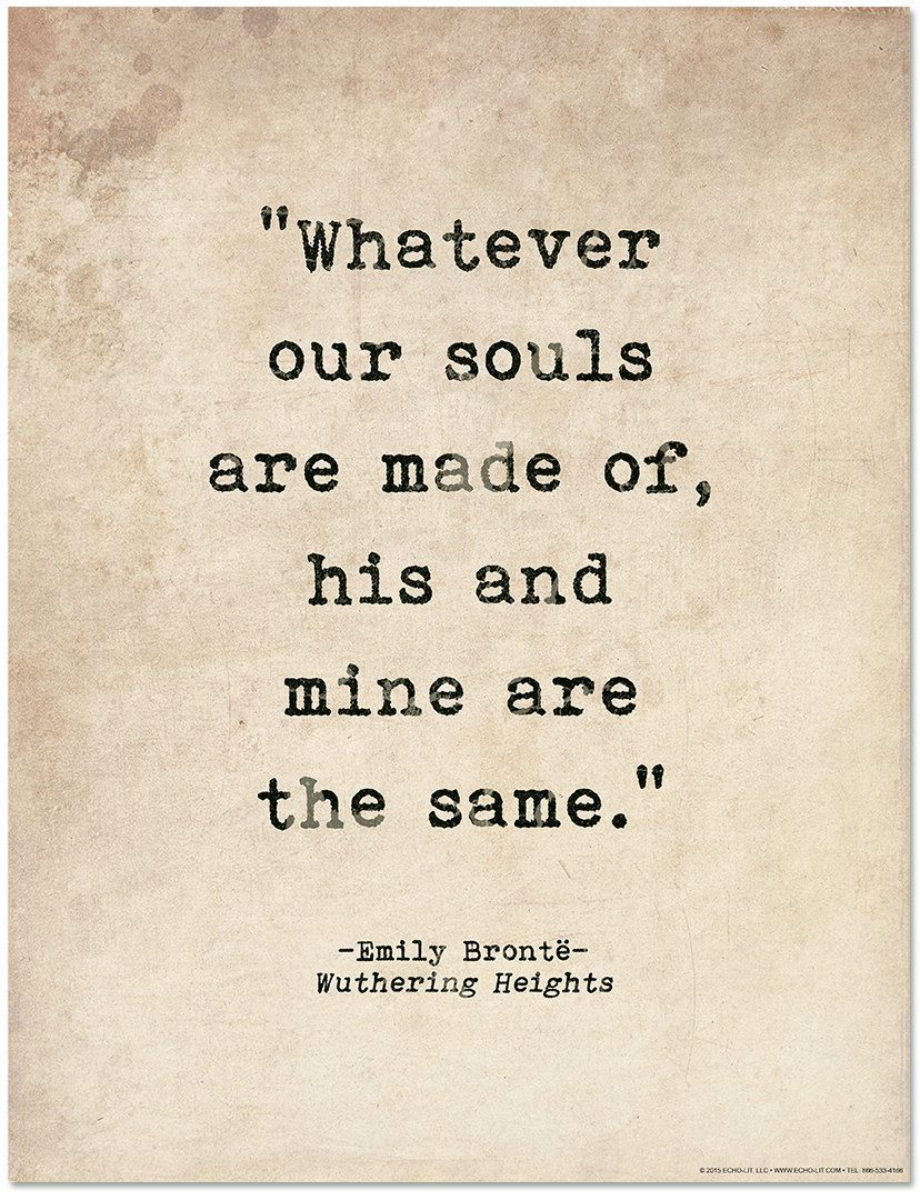 Photo of Romantic Quote Poster. Whatever Our Souls Are Made Of, Wuthering Heights, Emily Brontë Quote, Literary Print For Library, Office or Home