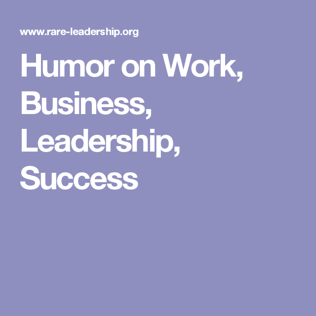 humor on work business leadership success funny business