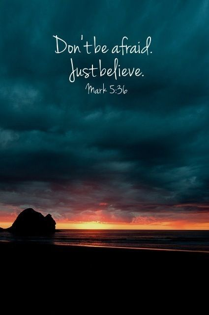 Don't be afraid. Just believe. Mark 5:36 #christovereverything god christ hope love world life faith jesus cross christian bible quotes dreams truth humble patient gentle by Naghma