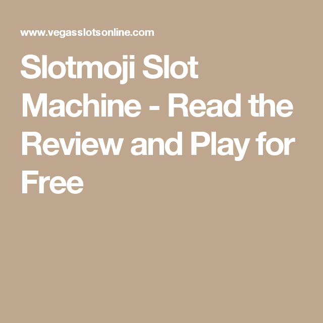 Slotmoji Slot Machine - Read the Review and Play for Free