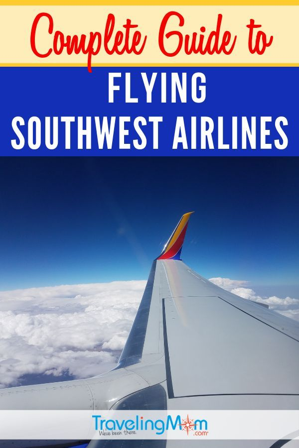 Complete Guide For Families Flying Southwest Airlines Air Travel