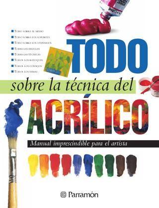Todo Sobre La Tecnica Del Color Clases De Pintura Acrilica Clases De Dibujo Libros De Arte