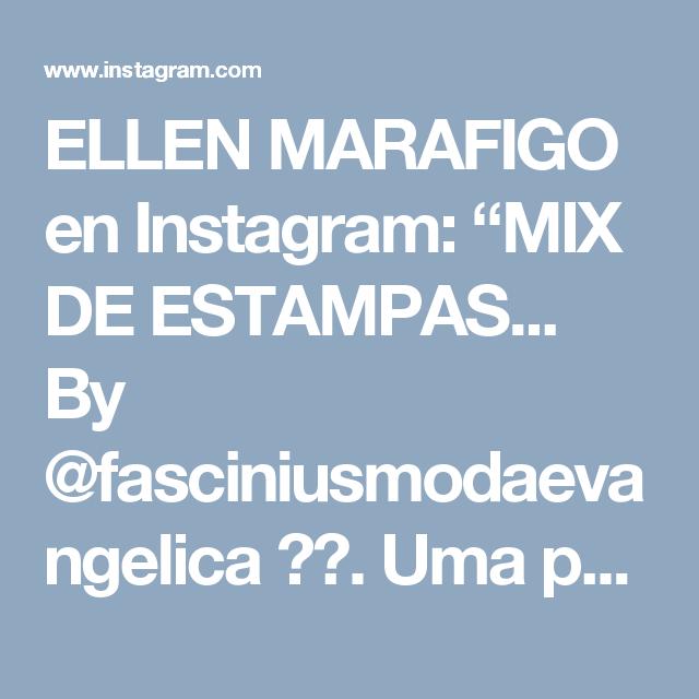 """ELLEN MARAFIGO en Instagram: """"MIX DE ESTAMPAS... By @fasciniusmodaevangelica ✔️. Uma pausa para estes detalhes SÉRIO! este vestido è um dos meus favoritos!…"""""""