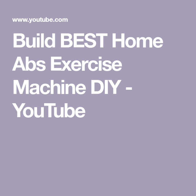 Build BEST Home Abs Exercise Machine DIY - YouTube #abexercisemachine Build BEST Home Abs Exercise Machine DIY - YouTube #abexercisemachine Build BEST Home Abs Exercise Machine DIY - YouTube #abexercisemachine Build BEST Home Abs Exercise Machine DIY - YouTube #abexercisemachine