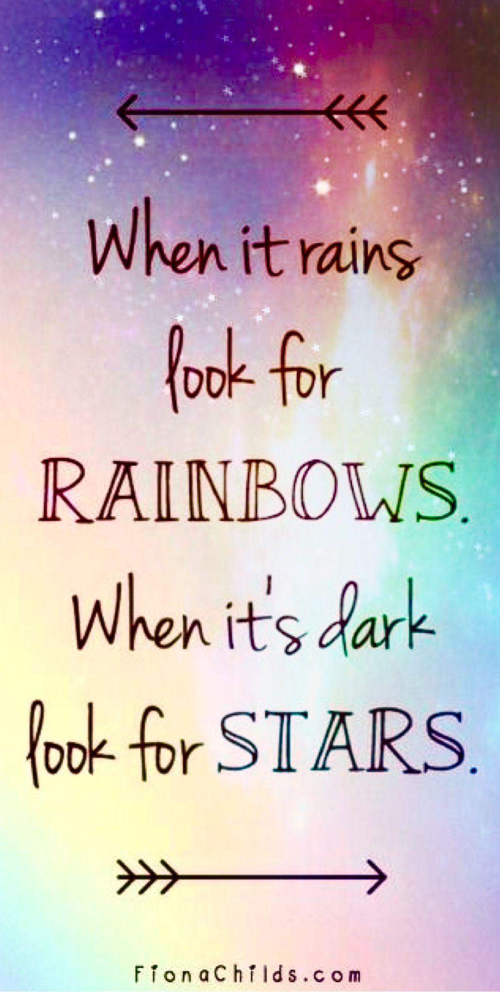 When It Rains Look For Rainbows When It S Dark Look For Stars