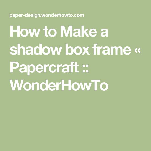 How to Make a shadow box frame