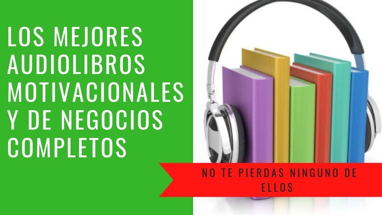 Los Mejores Audiolibros Online De Negocios Y Motivacionales