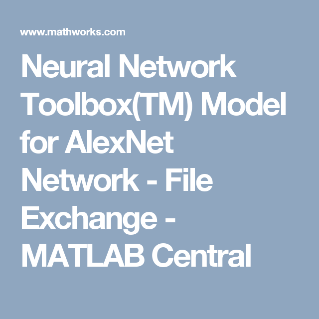 Neural Network Toolbox(TM) Model for AlexNet Network - File