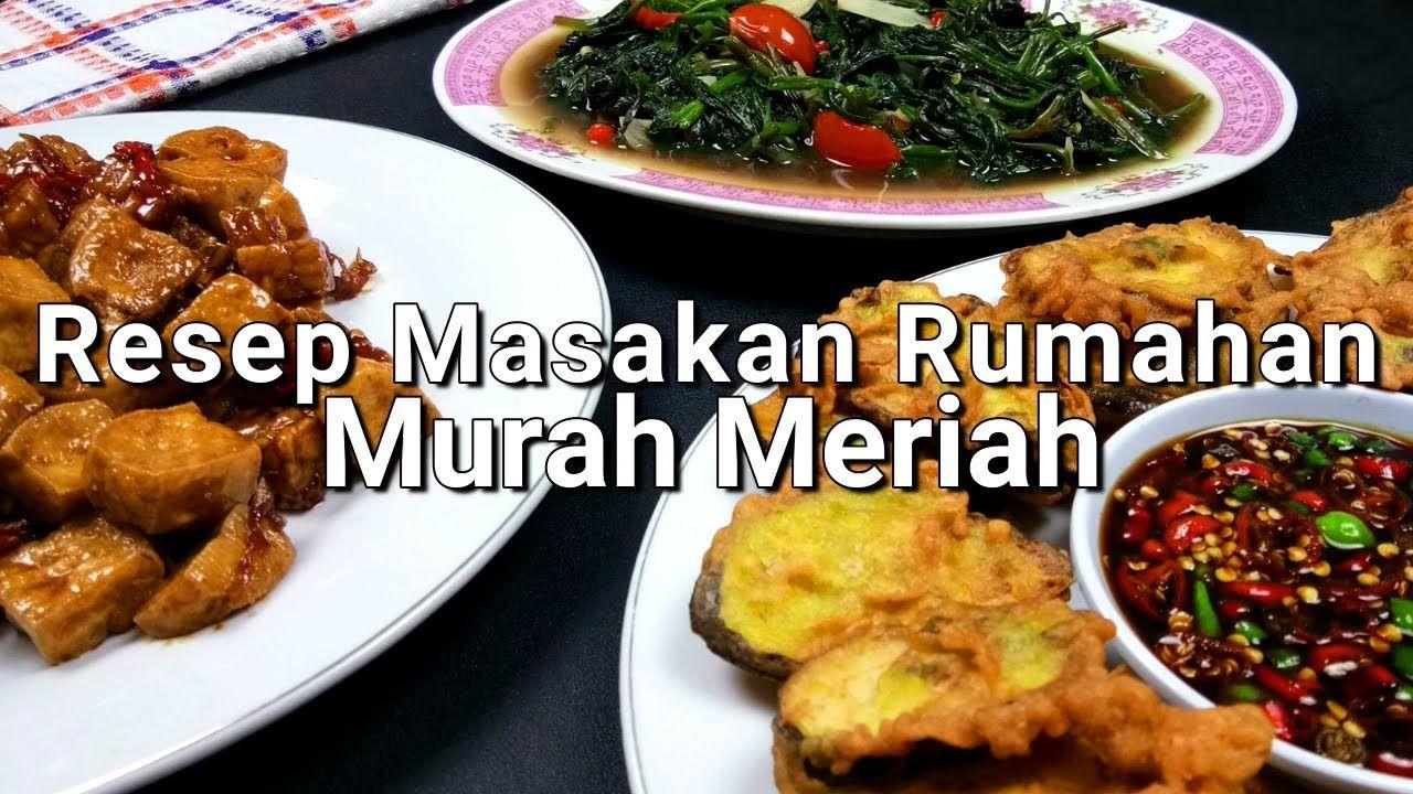 Masak Hemat 3 Menu Resep Masakan Rumahan Murah Meriah 2 Youtube Resep Masakan Masakan Makanan