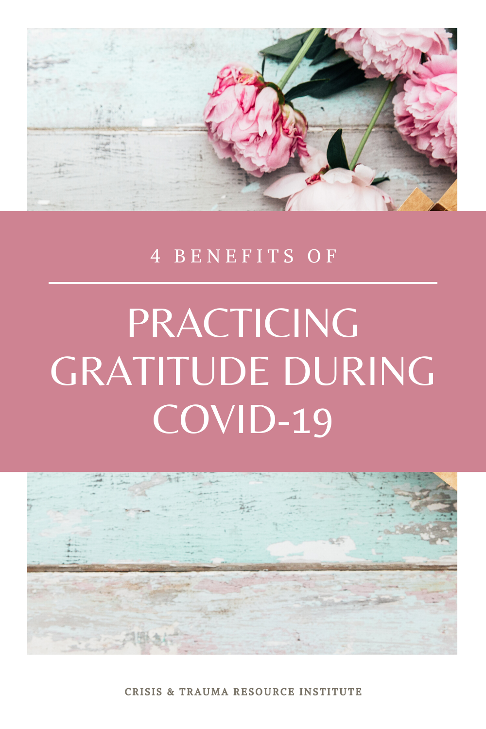4 Benefits of Practicing Gratitude During COVID-19