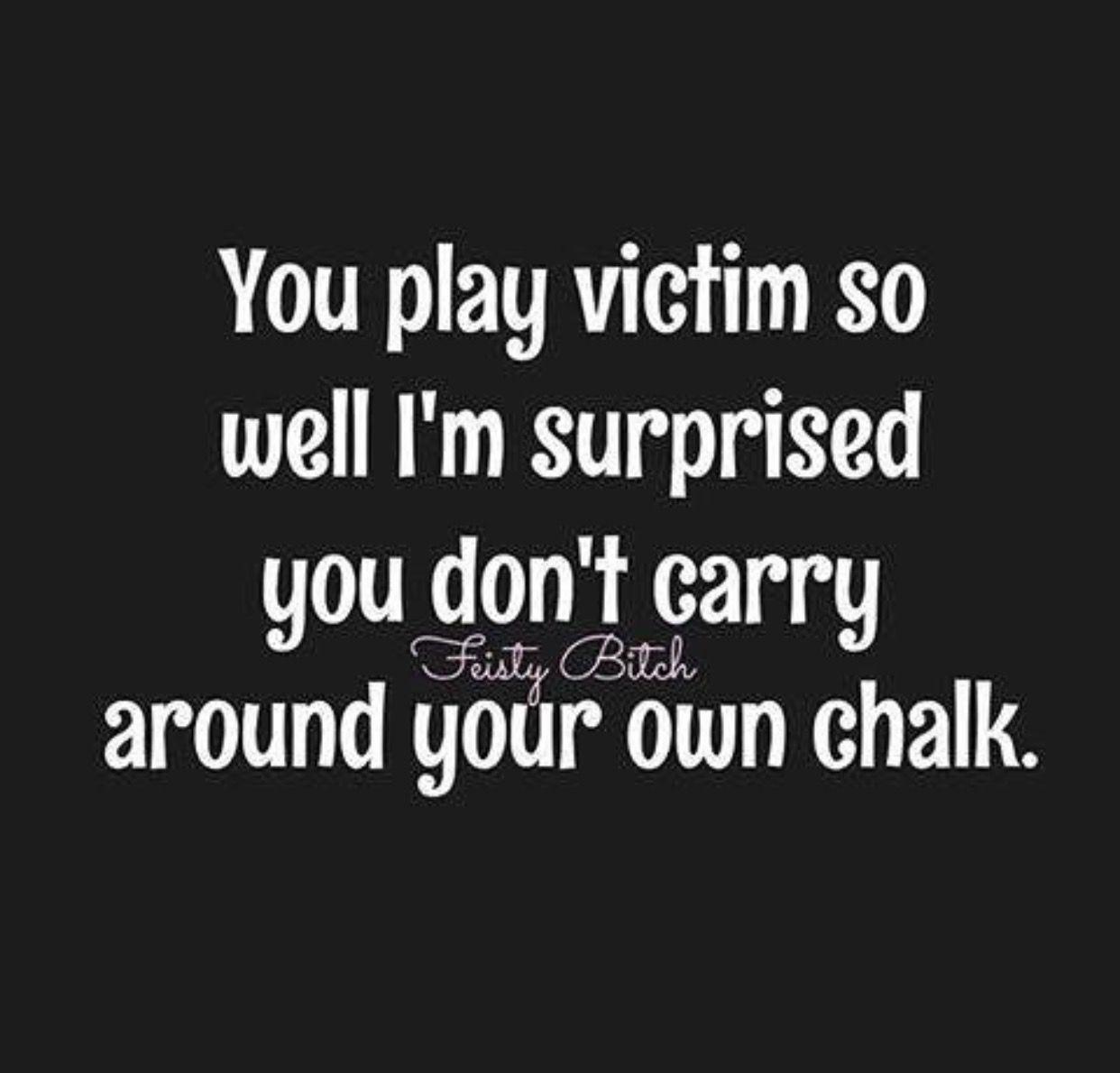 Victim Quotes Playing Victim  Ideas That Make Sense  Pinterest