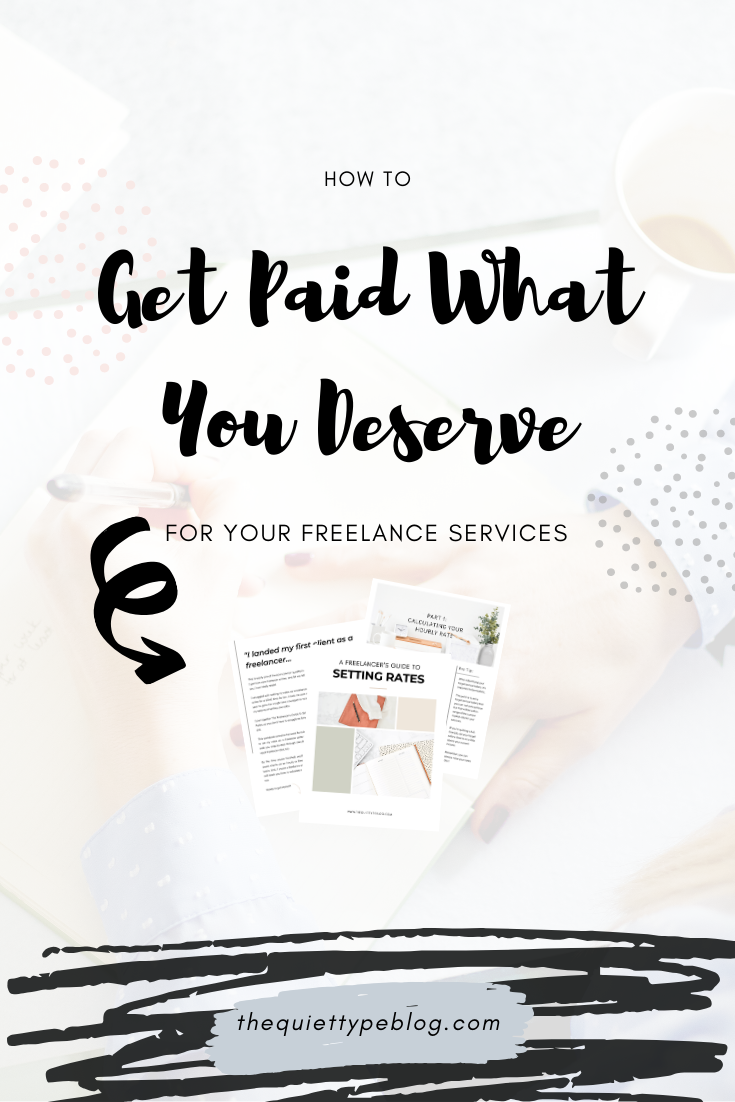 A Freelancer S Guide To Setting Rates Finally Get Paid What You Deserve Freelance Writing Freelancers Guide Make Money Blogging