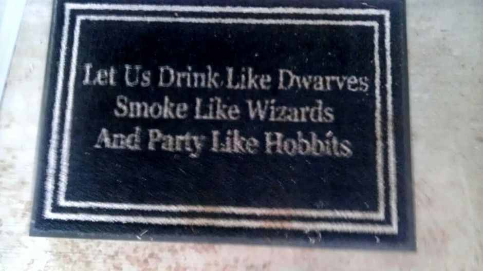 """""""Let us drink like dwarves, smoke like wizards and party like hobbits."""" Door mat that I need in my life."""