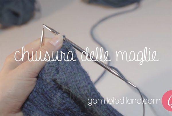 Chiudere le maglie - bind off - lavoro a maglia ~ Gomitolo di Lana: Innamorarsi del Lavoro a Maglia - Knitting