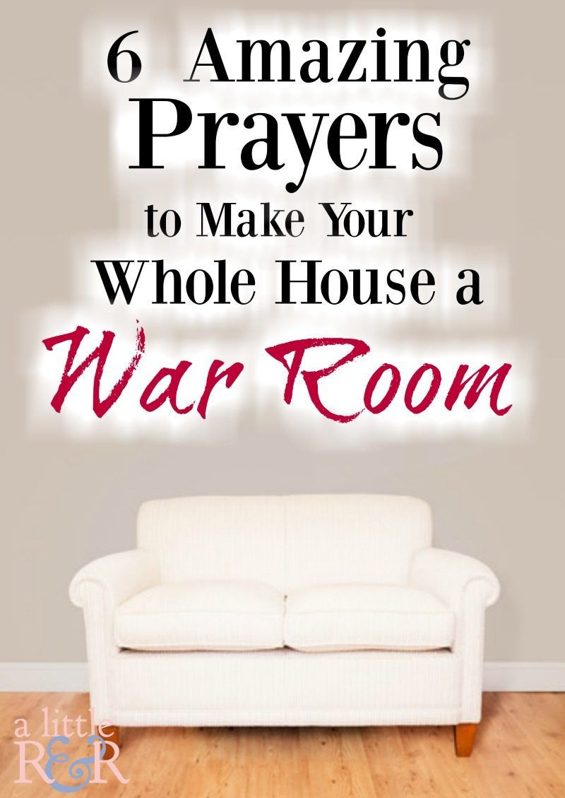 6 Amazing Prayers To Make Your Whole House A War Room Prayer