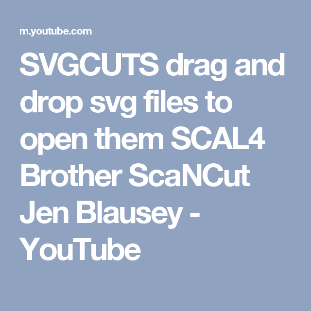SVGCUTS drag and drop svg files to open them SCAL4 Brother