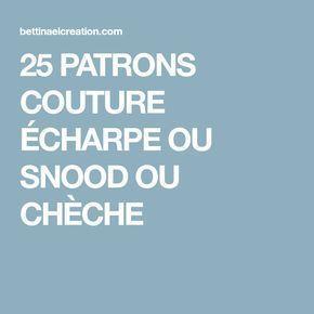 25 PATRONS COUTURE ÉCHARPE OU SNOOD OU CHÈCHE #chechetutocouture