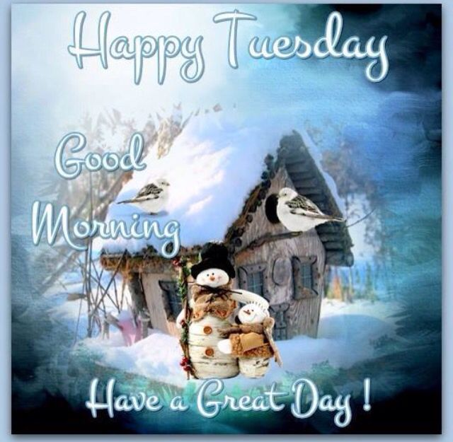 Happy Tuesday Happy Tuesday Quotes Happy Tuesday Morning Good Morning Winter