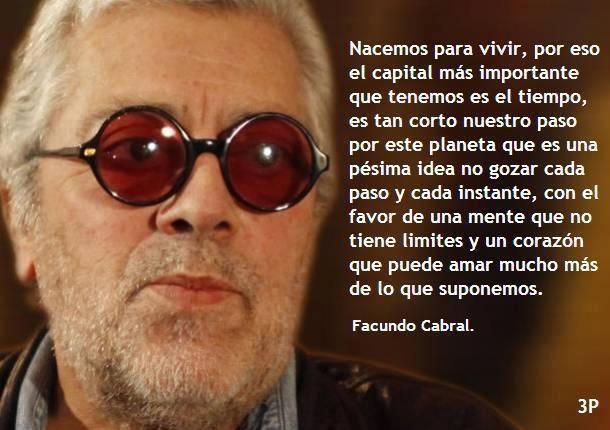 Facundo Cabral Nacemos Para Vivir Por Eso El Capital Más