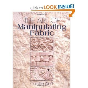 Fabric manipulation! This is a classic textbook. Get your hands on this and you will want to get busy with your experimental calico!