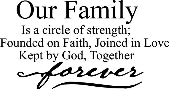 Our family is a circle of strength founded on faith, joined in love kept by god forever wall art wall sayings
