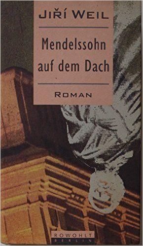 Mendelssohn auf dem Dach. Roman: Amazon.de: Jiri Weil: Bücher