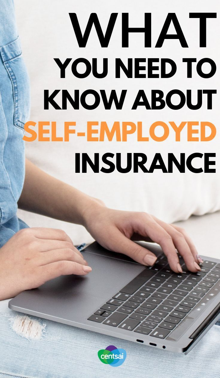 Self-Employed Insurance: What You Need to Know   CentSai ...
