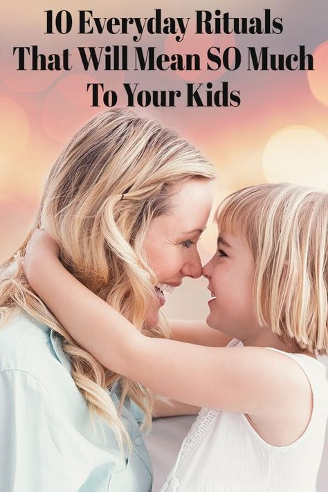 Connecting with Kids: 10 Everyday Rituals That Will Mean So Much To Your Kids #parenting
