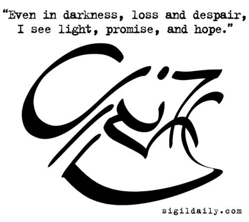"""New Sigil: """"Even in darkness, loss and despair, I see light"""